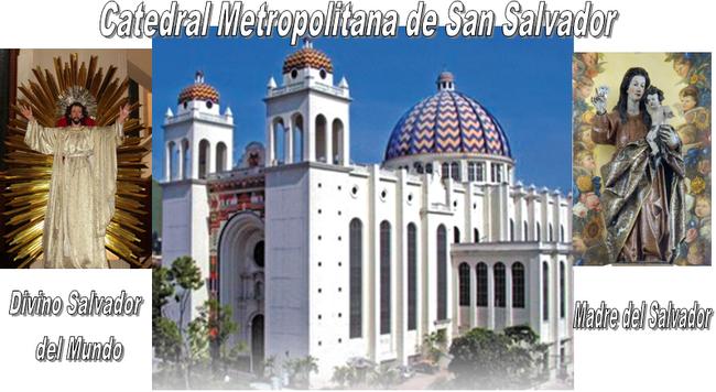 CATEDRAL METROPOLITANA DE EL SALVADOR
