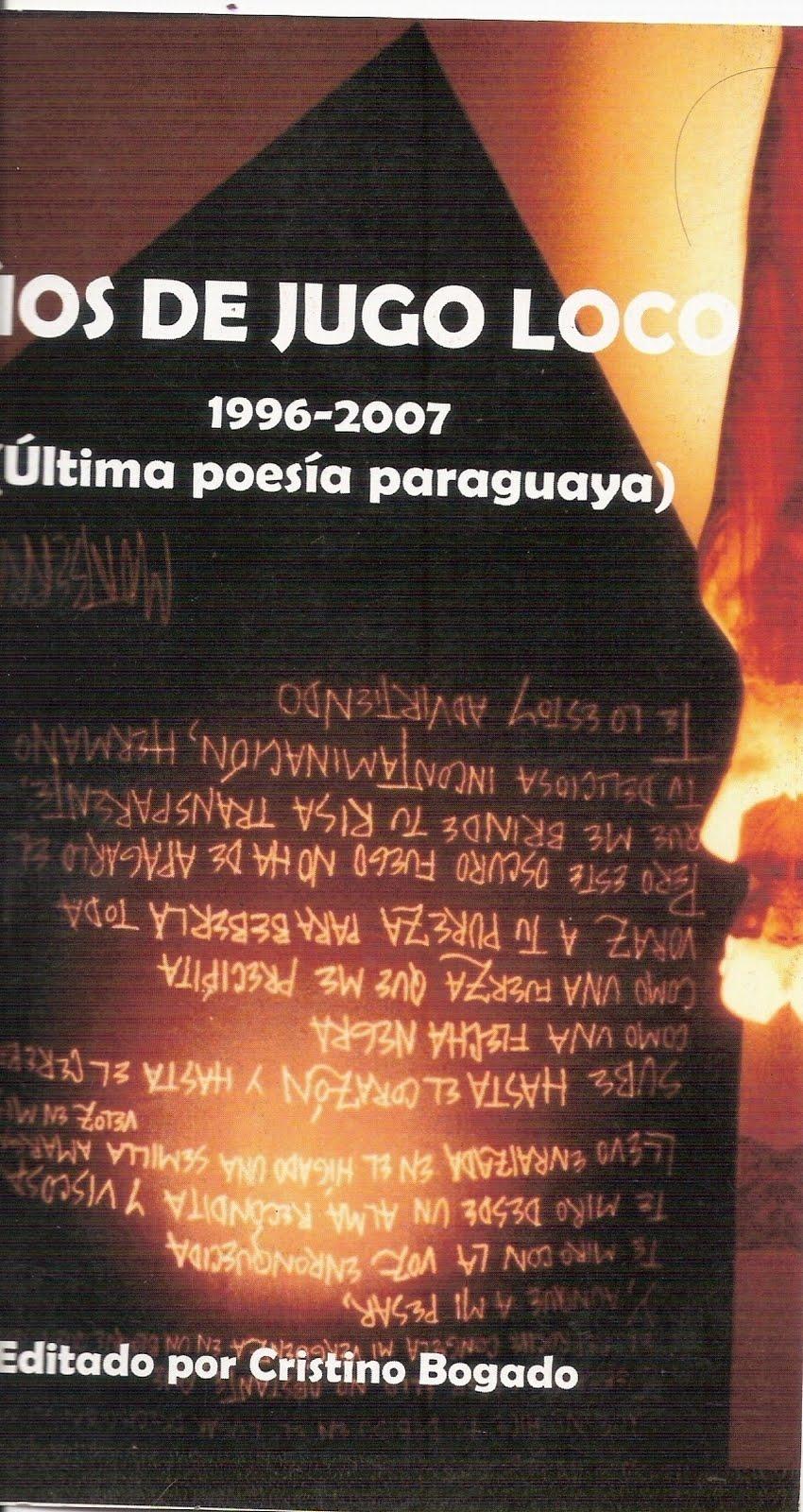 Años de Jugo Loco.Última poesía paraguaya (1996-2007)