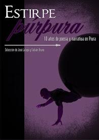 ESTIRPE PÚRPURA: 10 años de poesía y narrativa en Piura