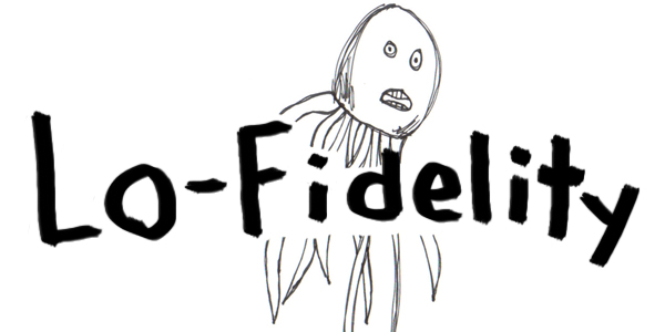 Lo-Fidelity