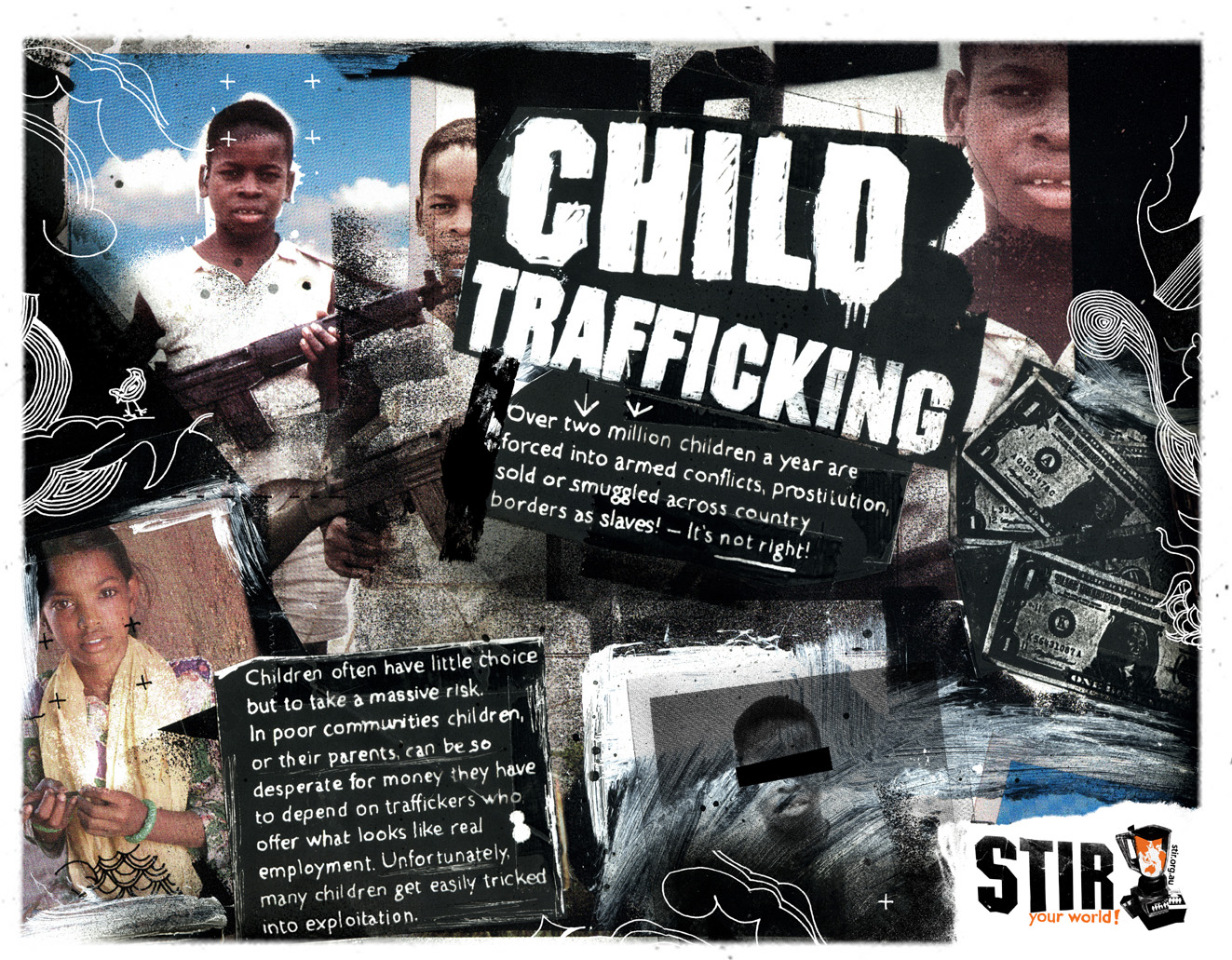child traffiking Child trafficking is the process by which children are forcibly taken or coerced into working and other unfavorable conditions this is a huge problem in the united states and in the world many people believe that child trafficking happens only in other countries, including many asian nations and in central and south america.