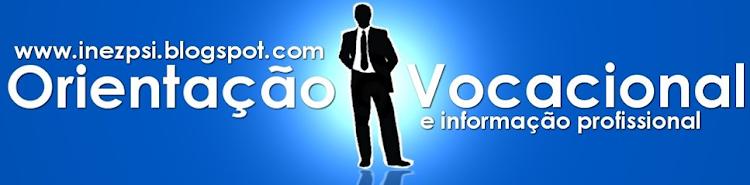 ORIENTAÇÃO VOCACIONAL E INFORMAÇÃO PROFISSIONAL