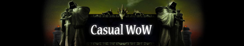 Casual WoW - A World of Warcraft Blog