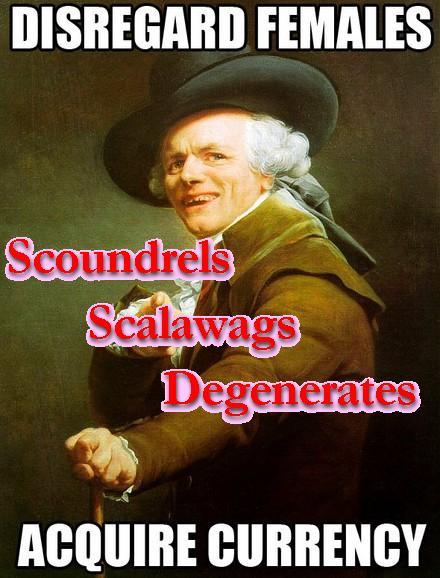 scoundrels scalawags degenerates