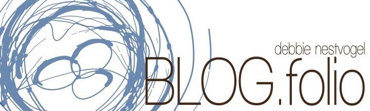 debbie nestvogel: blog.folio