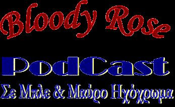 Bloody Rose PodCast