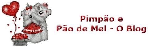 Pimpão e Pão de Mel - O Blog