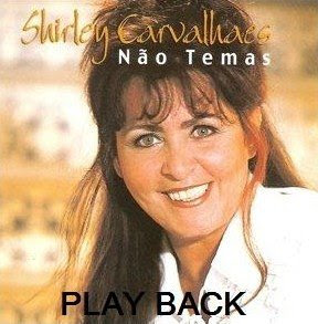 Shirley Carvalhaes N%C3%A3o Temas 2002 playback Shirley Carvalhaes – Não Temas (2002) playback