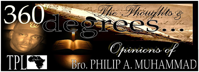 360 Degrees with Bro. Philip A. Muhammad