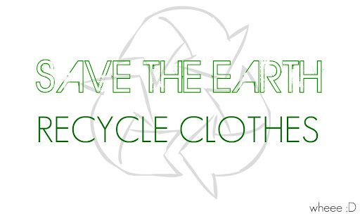 save the earth, recycle clothes
