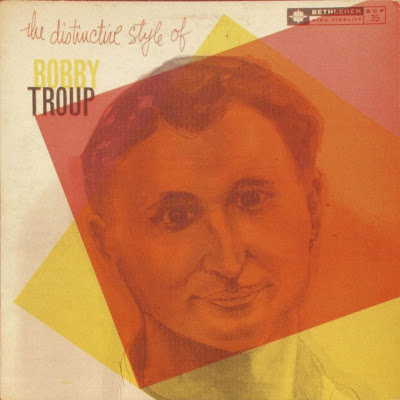 BOBBY TROUP - THE DISTINCTIVE STYLE OF BOBBY TROUP (1955)