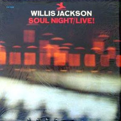 WILLIS JACKSON - SOUL NIGHT LIVE! (1966)