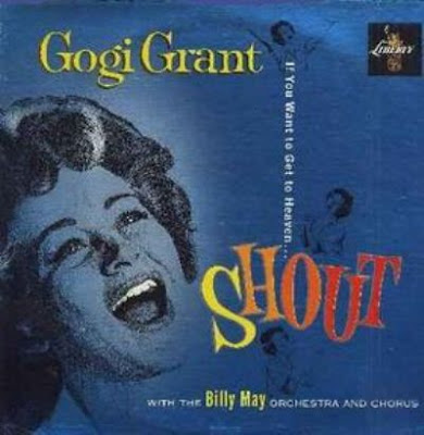 GOGI GRANT - IF YOU WANT TO GET TO HEAVEN, SHOUT (1959)