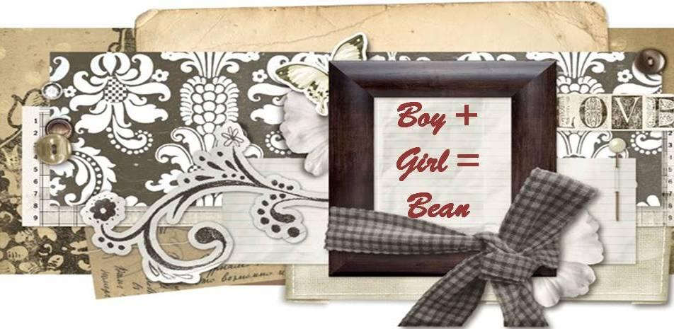 Boy + Girl= Bean
