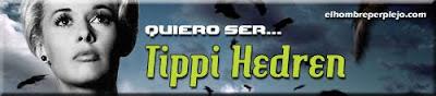 'Quiero ser... Tippi Hedren'