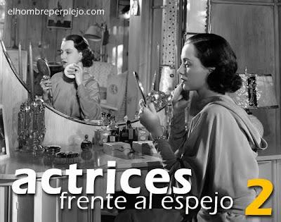 Galería 2 de 'Actrices frente al espejo' en elhombreperplejo.com