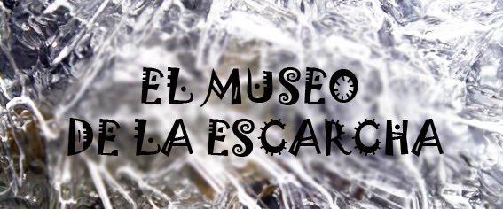 El museo de la escarcha