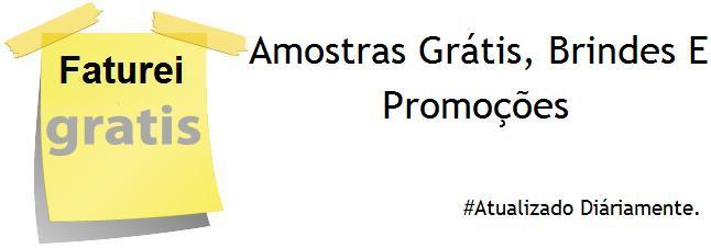Amostras Grátis, Brindes e Promoções