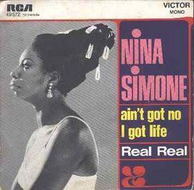 Nina Simone Aint Got No I Got Life Do What You Gotta Do