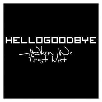 Hellogoodbye - When We First Met Mp3 and Ringtone Download - Info from Wikipedia
