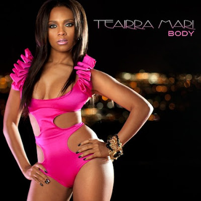 Teairra Mari - Body (New Single)