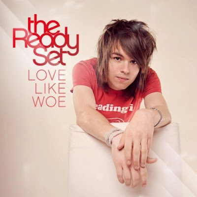 The Ready Set - Love Like Woe
