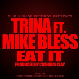 Trina Ft. Mike Bless - Eat It