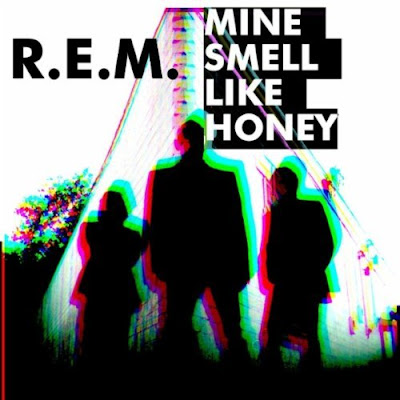 R.E.M. - Mine Smell Like Honey