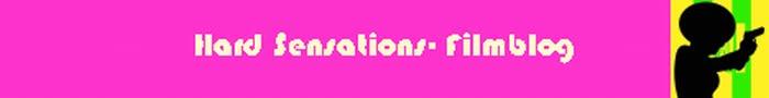 Hard Sensations - Filmblog