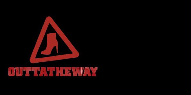 OUTTATHEWAY!