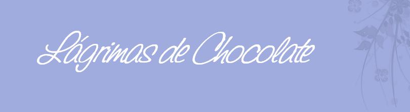 Lágrimas de chocolate