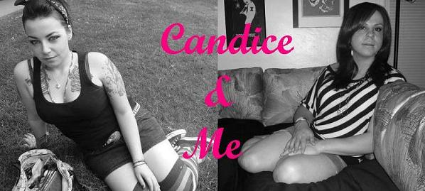 Candice and Me...