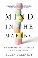 Mind in the Making: The Seven Essential Life Skills Every Child Needs by Ellen Galinsky