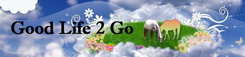 Good Life 2 Go