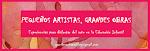 """""""Pequeños artistas, grandes obras"""""""