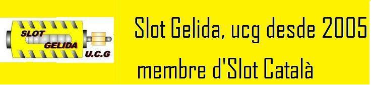 SLOT GELIDA, u.c.g. des del 2005