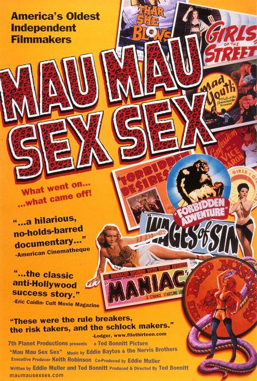 MAU MAU SEX SEX tells the story of independent film makers David F. Friedman ...