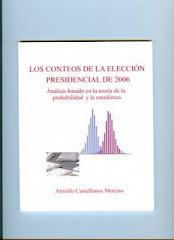 LOS CONTEOS DE LA ELECCIÓN PRESIDENCIAL DE 2006.  Autor: Arnulfo Castellanos Moreno