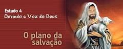 ESTUDO 04 - Ouvindo a Voz de Deus – O plano da salvação