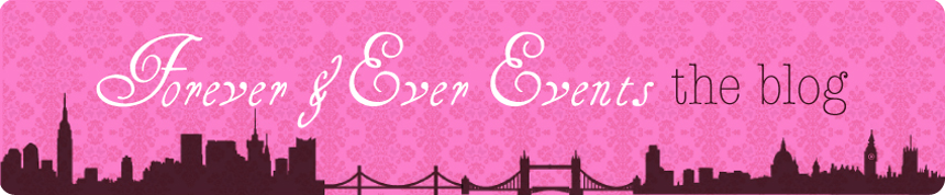 Forever and Ever Events | The Blog | London Wedding &amp; Event Planner