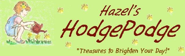 Hazel's Hodge Podge