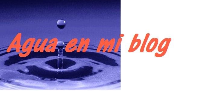 Agua en mi blog