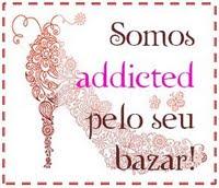 Selinho Somos Addicted pelo seu Bazar