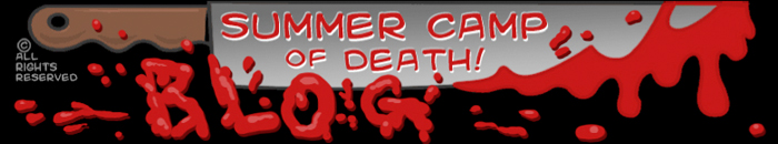 Summer Camp of Death! Blog