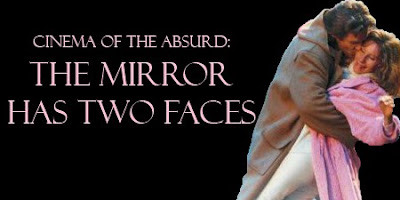 Stale popcorn cinema of the absurd the mirror has two faces for Mirror has two faces