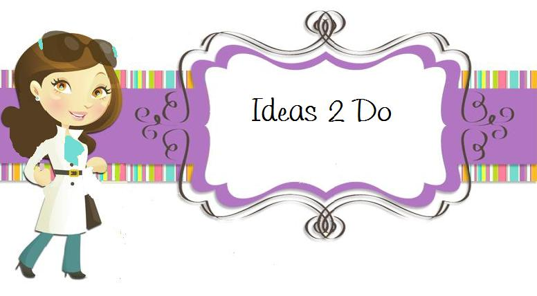 IDEAS 2 DO