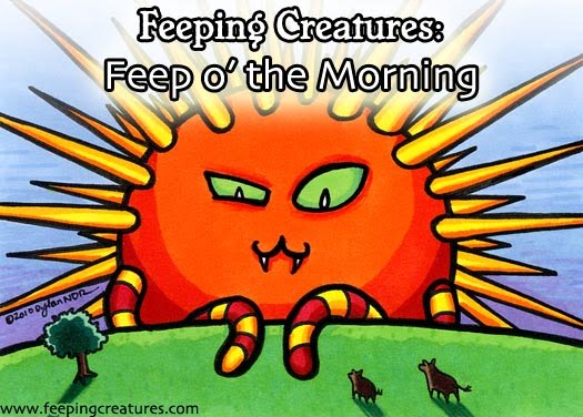 Feeping Creatures:<br>Feep o&#39; the Morning