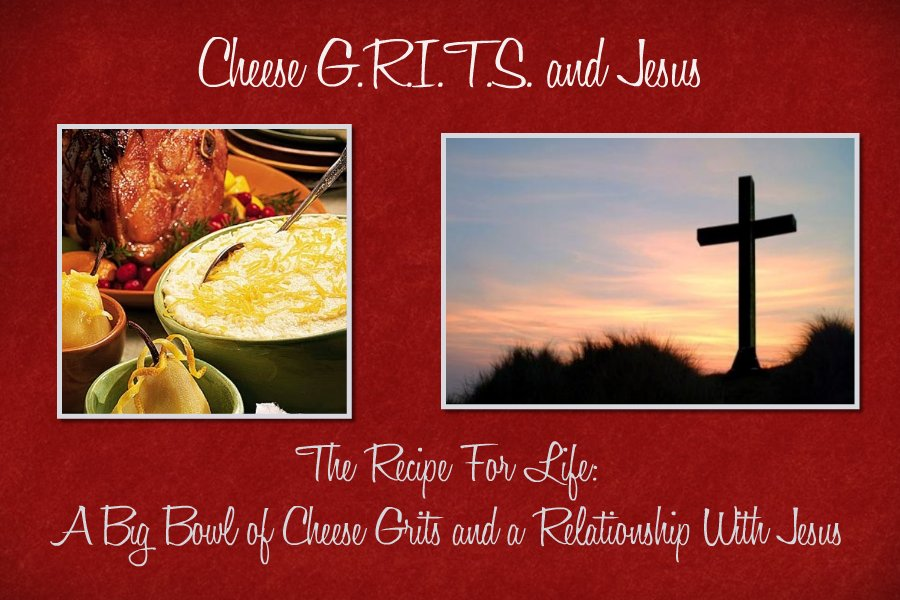 Cheese Grits and Jesus