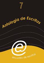 """""""Antologia de Escritas 7"""""""