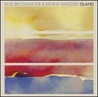 Bob Brookmeyer & Kenny Wheeler: Island (2003)